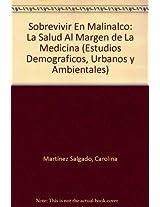 Sobrevivir En Malinalco: La Salud Al Margen de La Medicina (Estudios Demograficos, Urbanos y Ambientales)