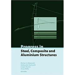 【クリックでお店のこの商品のページへ】Progress in Steel, Composite and Aluminium Structures: Proceedings of the XI Int Conf on Metal Structures (ICMS 2006), Rzeszow, Poland, 21-23 June 2006: Marian A. Gizejowski, Aleksander Kozlowski, Lucjan Sleczka, Jerzy Ziolko: 洋書