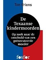 De Texaanse kindermoorden: Op zoek naar de onschuld van een geëxecuteerde moeder (Dutch Edition)