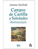 Campos de Castilla y soledades/ Campos de Castilla and solitudes: Antologia/ Anthology