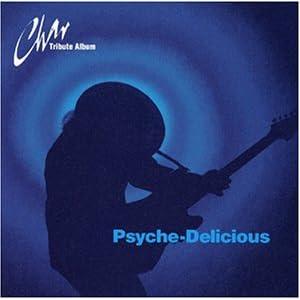 Psyche-Derisious〜Char Tribute Album