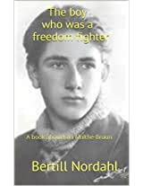 The boy who was a freedom fighter: A book about Kim Malthe-Bruun