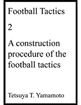 Football Tactics, 2, A construction procedure of the football tactics