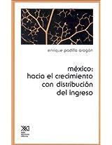 Mexico: Hacia el Crecimiento Con Distribucion del Ingreso