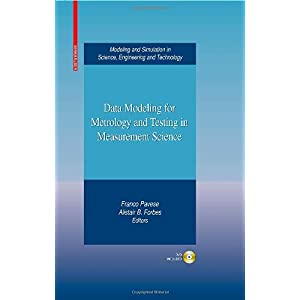 【クリックでお店のこの商品のページへ】Data Modeling for Metrology and Testing in Measurement Science (Modeling and Simulation in Science, Engineering and Technology): Franco Pavese, Alistair B. Forbes: 洋書