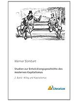 Studien zur Entwicklungsgeschichte des modernen Kapitalismus: 2. Band - Krieg und Kapitalismus: Volume 2