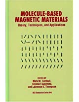 Molecule-Based Magnetic Materials: Theory, Techniques, and Applications (ACS Symposium Series)