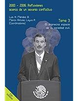 2000-2006. Reflexiones acerca de un sexenio conflictivo. Tomo 3: El impreciso espacio de la sociedad civil (Spanish Edition)