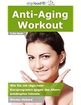 Anti-Aging Workout - Wie Sie mit täglichem Kurzprogramm gegen das Altern ankämpfen können.