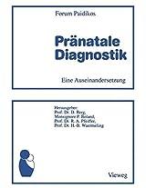 Pränatale Diagnostik: Eine Auseinandersetzung
