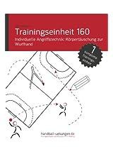 Individuelle Angriffstechnik - Körpertäuschung zur Wurfhand (TE 160) (Trainingseinheiten) (German Edition)