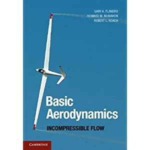 【クリックで詳細表示】Basic Aerodynamics: Incompressible Flow (Cambridge Aerospace Series): Gary A. Flandro, Howard M. McMahon, Robert L. Roach: 洋書
