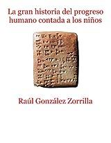 La gran historia del progreso humano contada a los niños (PlayandLern nº 1) (Spanish Edition)