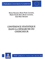 L'Inference Statistique Dans La Demarche Du Chercheur (Europaeische Hochschulschriften / European University Studie)