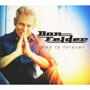 Don Felder : road to forever