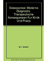 Osteoporose: Moderne Diagnostik, Therapeutische Konsequenzen Fur Klinik Und Praxis
