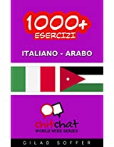 1000+ Esercizi Italiano - Arabo (ChitChat WorldWide) (Italian Edition)
