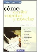 Como escribir cuentos y novelas / How to Write Stories and Novels (Guias Practicas)