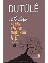 So Luoc 40 Nam Van Hoc Nghe Thuat Viet (Volume 1)