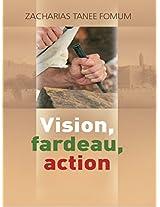 Vision, Fardeau, Action: La Strategie Pour La Direction Spirituelle (Faire Du Progres Spirituel t. 4) (French Edition)