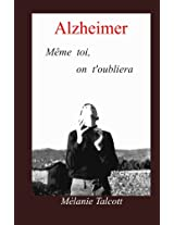 Alzheimer... Même toi, on t'oubliera