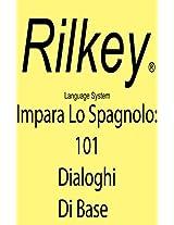 Imparare spagnolo Con 101 Dialoghi Di Base (Italian Edition)