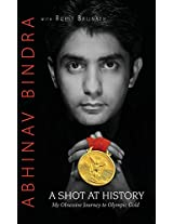 A Shot at History : My Obsessive Journey to Olympic Gold