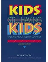 Kids Still Having Kids: Talking About Teen Pregnancy (Impact Books Series)