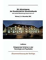 Bildgebende Verfahren in der Neurologie und Psychiatrie: 60. Jahrestagung der Gesellschaft für Nervenheilkunde des Landes Mecklenburg-Vorpommern e.V. Wismar, 2.-4. November 2001