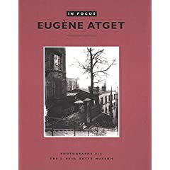 Eugene Atget: Photographs from the J. Paul Getty Museum (In Focus)