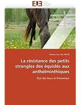 La Resistance Des Petits Strongles Des Equides Aux Anthelminthiques