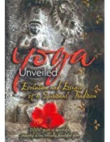 Yoga Unveiled-Evolution And Essence Of A Spiritual Tradition