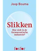 Slikken: Hoe ziek is de farmaceutische industrie?