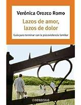 Lazos de amor, lazos de dolor/ Bonds of Love, Bonds of Pain: Guia para terminar con la psicoviolencia familiar/ Guide to End the Family Psycho-violence