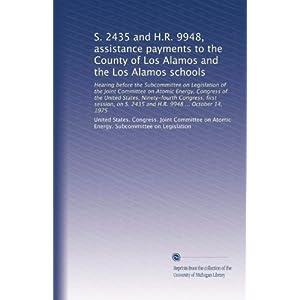 【クリックで詳細表示】S. 2435 and H.R. 9948, assistance payments to the County of Los Alamos and the Los Alamos schools: Hearing before the Subcommittee on Legislation of the Joint Committee on Atomic Energy, Congress of the United States, Ninety-fourth Congress, first se