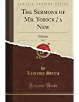 The Sermons of Mr. Yorick / a New: Edition, Vol. 5 (Classic Reprint)