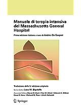 Manuale di terapia intensiva del Massachusetts General Hospital: Prima edizione italiana a cura di Andrea De Gasperi