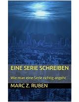 Eine Serie schreiben: Wie man eine Serie richtig angeht (German Edition)