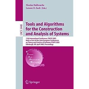 【クリックで詳細表示】Tools and Algorithms for the Construction and Analysis of Systems: 11th International Conference, TACAS 2005, Held as Part of the Joint European Conference on Theory and Practice of Software, ETAPS 2005, Edinburgh, UK, April 4-8, 2004, Proceedings (L