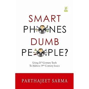 Smart Phones Dumb People?