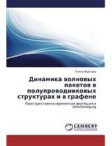 Dinamika Volnovykh Paketov V Poluprovodnikovykh Strukturakh I V Grafene