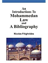 An Introduction to Mohammedan Law and a Bibliography