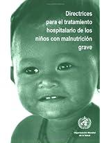 Directrices Para El Tratamiento Hospitalario De Los Ninos Con Malnutricion Grave