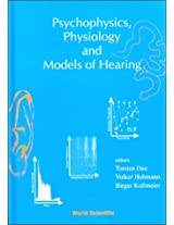 Psychophysics, Physiology and Models of Hearing: Oldenburg, Germany 31 August - 4 September 1998