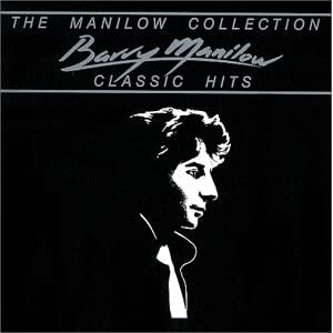 The Manilow Collection Classic Hits