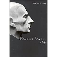 Maurice Ravel: A Life
