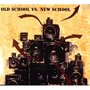 Old School Vs. New School