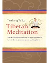 Tibetan Meditation: Practical Teachings And Step-by-step Exercises on How to Live in Harmony, Peace, And Happiness