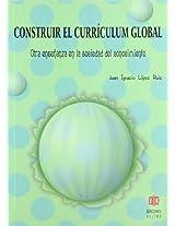 Construir El Curriculum Global: Otra Ensenanza En La Sociedad Del Conocimiento (Biblioteca De Educacion)