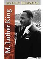 M. Luther King: Grandes Biografias (Grandes Biografas Series / Great Biographies Series)